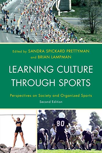 Learning Culture through Sports: Perspectives on Society: Editor-Sandra Spickard Prettyman;