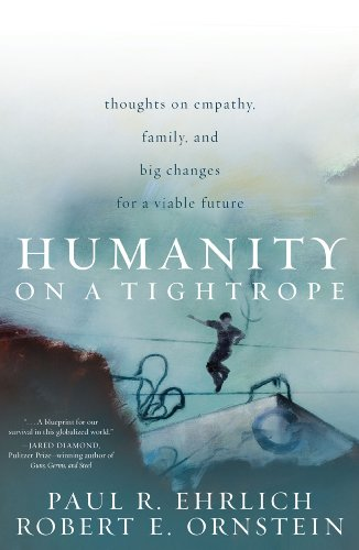 Humanity on a Tightrope: Thoughts on Empathy, Family, and Big Changes for a Viable Future: Ehrlich,...