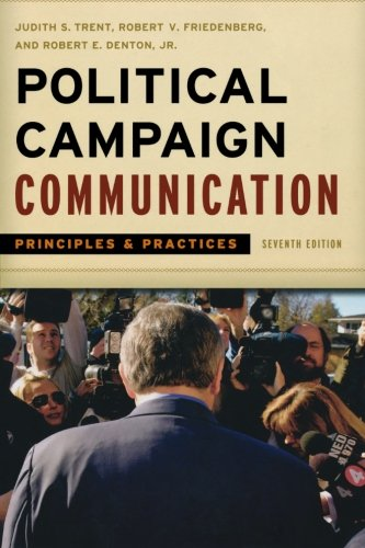 9781442206724: Political Campaign Communication: Principles and Practices (Communication, Media, and Politics)