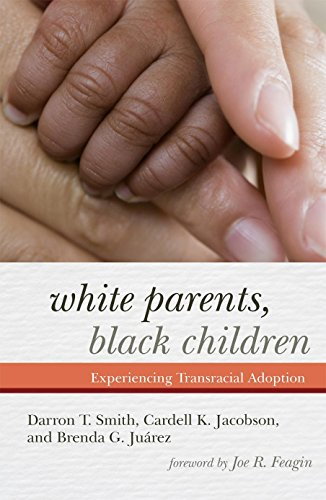 9781442207622: White Parents, Black Children: Experiencing Transracial Adoption