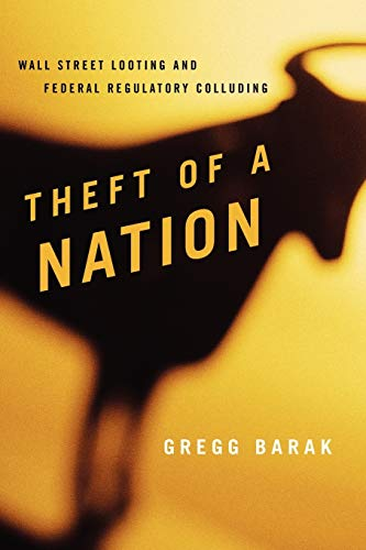 9781442207790: Theft of a Nation: Wall Street Looting and Federal Regulatory Colluding (Issues in Crime and Justice)