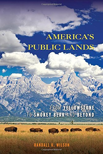 9781442207974: America's Public Lands: From Yellowstone to Smokey Bear and Beyond