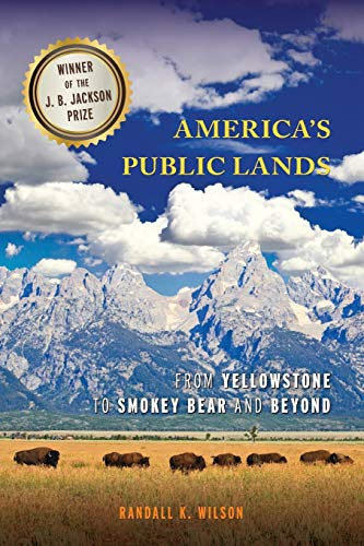 9781442207981: America's Public Lands: From Yellowstone to Smokey Bear and Beyond