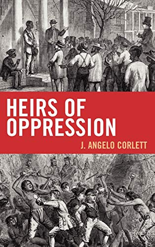 9781442208148: Heirs of Oppression: Racism and Reparations (Studies in Social, Political, and Legal Philosophy)
