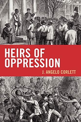 9781442208155: Heirs of Oppression: Racism and Reparations (Studies in Social, Political, and Legal Philosophy)