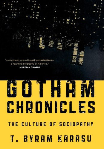 9781442208179: Gotham Chronicles: The Culture of Sociopathy