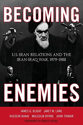 9781442208315: Becoming Enemies: U.S.-Iran Relations and the Iran-Iraq War, 1979-1988