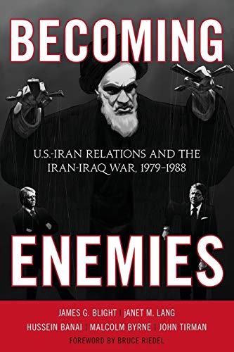 9781442208315: Becoming Enemies: U.S.-Iran Relations and the Iran-Iraq War, 1979–1988