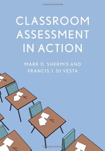 Classroom Assessment in Action: Shermis, Mark D.,