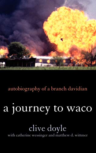 JOURNEY TO WACO: AUTOBIOGRAPHY OF A BRAN Format: Hardcover: DOYLE/WESSINGER/WITTMER