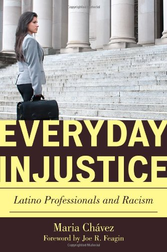9781442209190: Everyday Injustice: Latino Professionals and Racism (Perspectives on a Multiracial America)