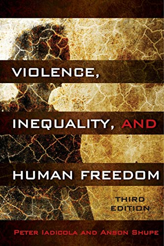 Violence, Inequality, and Human Freedom, 3rd Edition: Iadicola, Peter