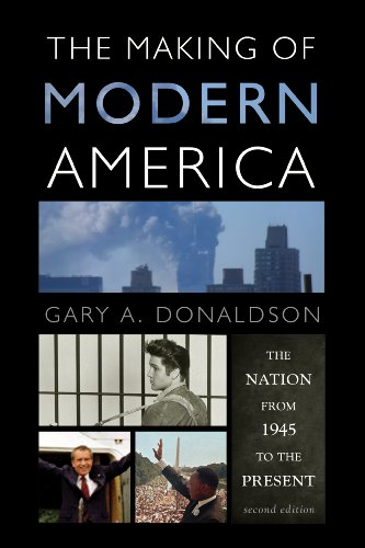 9781442209572: The Making of Modern America: The Nation from 1945 to the Present