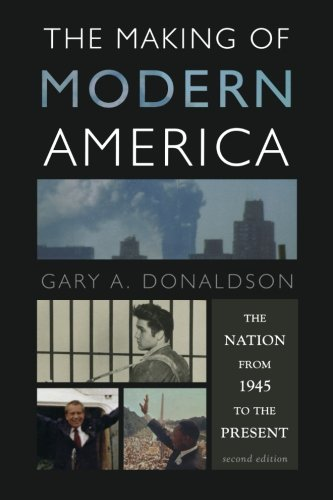 9781442209589: The Making of Modern America: The Nation from 1945 to the Present