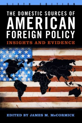 The Domestic Sources of American Foreign Policy: McCormick, James M.