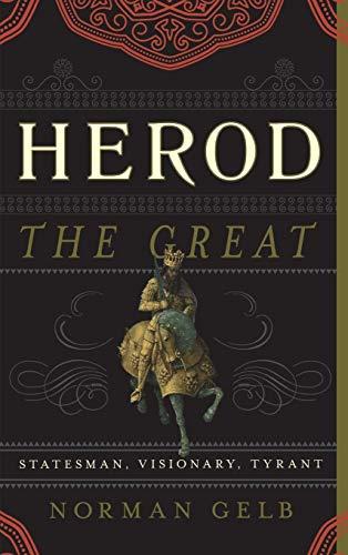 9781442210653: Herod the Great: Statesman, Visionary, Tyrant