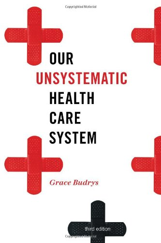 9781442210684: Our Unsystematic Health Care System