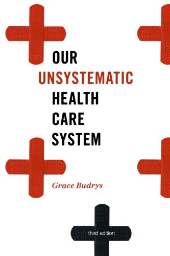 9781442210691: Our Unsystematic Health Care System