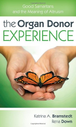 9781442211155: The Organ Donor Experience: Good Samaritans and the Meaning of Altruism