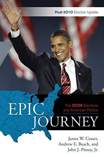 9781442211445: Epic Journey: The 2008 Elections and American Politics: Post 2010 Election Update