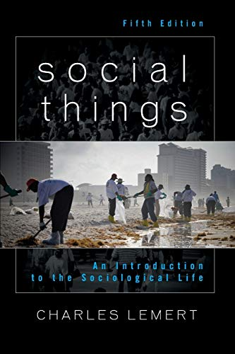 9781442211629: Social Things: An Introduction to the Sociological Life