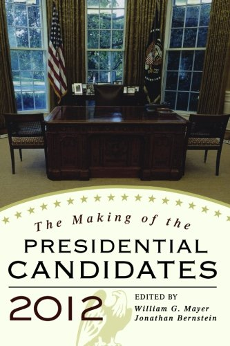 9781442211704: The Making of the Presidential Candidates 2012