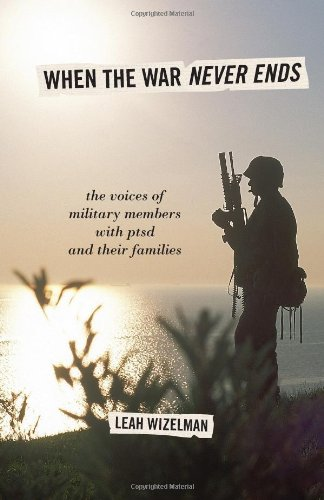 9781442212077: When the War Never Ends: The Voices of Military Members with PTSD and Their Families