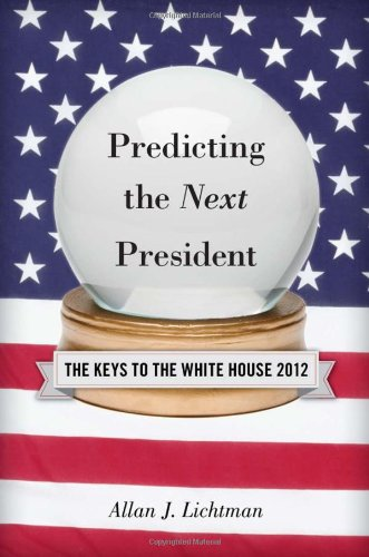 9781442212114: Predicting the Next President: The Keys to the White House, 2012 Edition