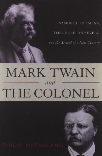 9781442212268: Mark Twain and the Colonel: Samuel L. Clemens, Theodore Roosevelt, and the Arrival of a New Century