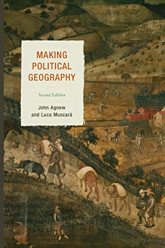 MAKING POLITICAL GEOGRAPHY 2ED Format: Paperback: AGNEW/MUSCARA