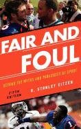 9781442212329: Fair and Foul: Beyond the Myths and Paradoxes of Sport