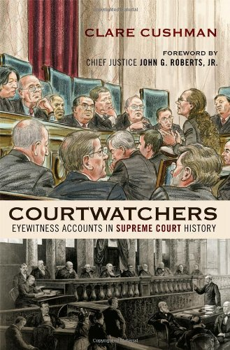 9781442212459: Courtwatchers: Eyewitness Accounts in Supreme Court History