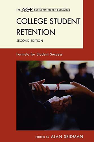 College Student Retention: Formula for Student Success: Seidman, Alan [Editor];