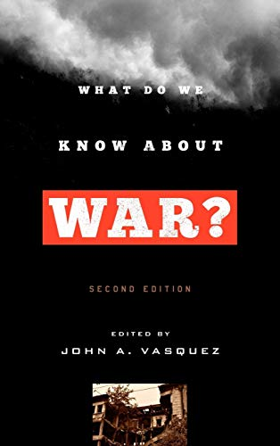 9781442212633: What Do We Know about War?