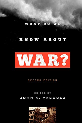 9781442212640: What Do We Know about War?