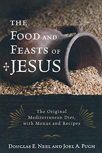 9781442212916: The Food and Feasts of Jesus: The Original Mediterranean Diet with Menus and Recipes (Religion in the Modern World)