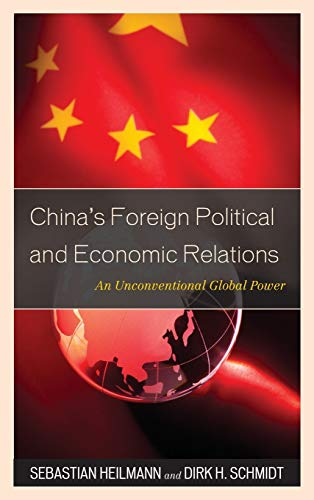 9781442213012: China's Foreign Political and Economic Relations: An Unconventional Global Power (State & Society in East Asia)