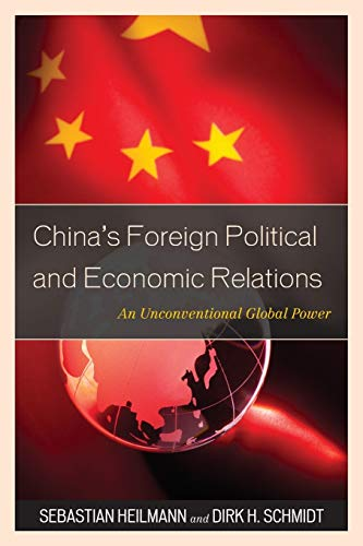 9781442213029: China's Foreign Political and Economic Relations: An Unconventional Global Power (State & Society in East Asia)
