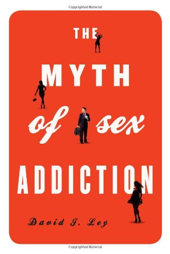 9781442213043: The Myth of Sex Addiction