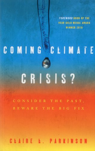 9781442213265: Coming Climate Crisis?: Consider the Past, Beware the Big Fix (Why of Where)