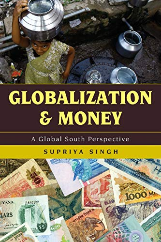 9781442213562: Globalization and Money: A Global South Perspective