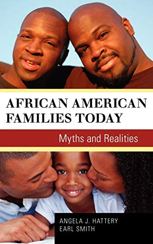 African American Families Today: Myths and Realities: Hattery, Angela and Earl Smith