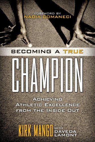 9781442214064: Becoming a True Champion: Achieving Athletic Excellence from the Inside Out
