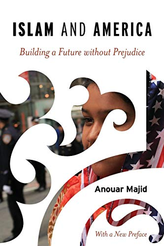 9781442214132: Islam and America: Building a Future without Prejudice
