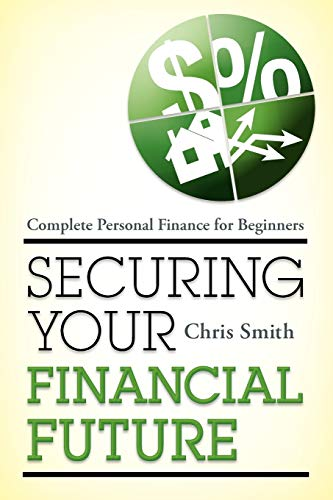 9781442214224: Securing Your Financial Future: Complete Personal Finance for Beginners
