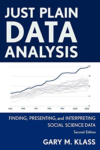 9781442215085: Just Plain Data Analysis: Finding, Presenting, and Interpreting Social Science Data, 2nd Edition