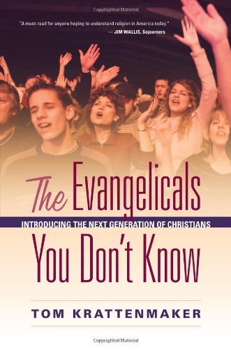 The Evangelicals You Don't Know: Introducing the Next Generation of Christians (Hardcover): ...
