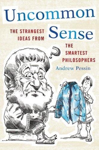 9781442216082: Uncommon Sense: The Strangest Ideas from the Smartest Philosophers