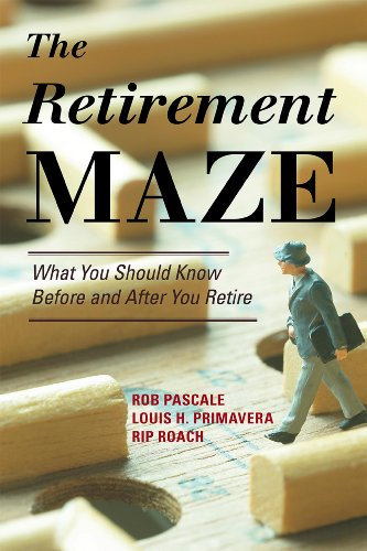 9781442216181: The Retirement Maze: What You Should Know Before and After You Retire