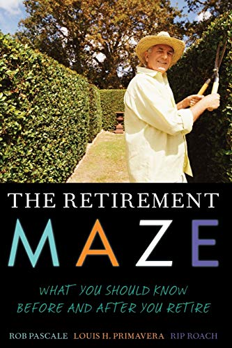 9781442216198: The Retirement Maze: What You Should Know Before and After You Retire